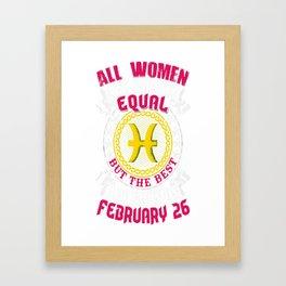 Best-Women-Born-On-February-26-Pisces---Sao-chép Framed Art Print