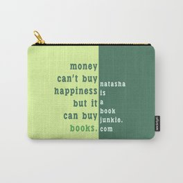 Money can't buy happiness... Carry-All Pouch