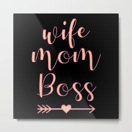 wife,mom,boss Metal Print