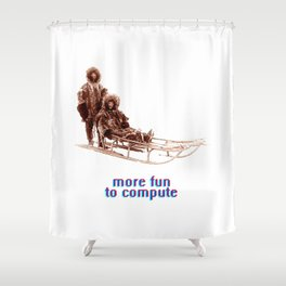 - more fun to compute - Shower Curtain