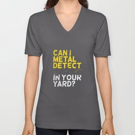 Can I Metal Detect In Your Yard? Unisex V-Neck