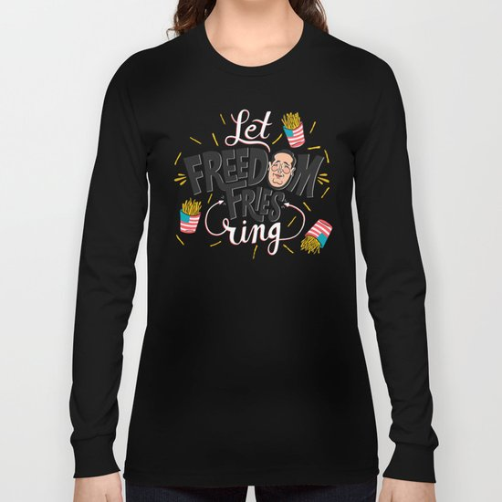 Let Freedom Fries Ring Long Sleeve T-shirt