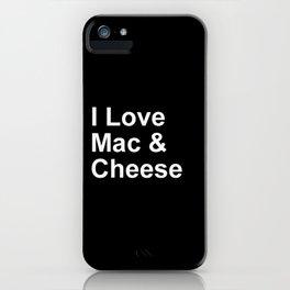 I Love Mac & Cheese iPhone Case