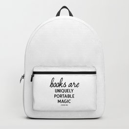Books are uniquely portable magic | Stephen King Backpack