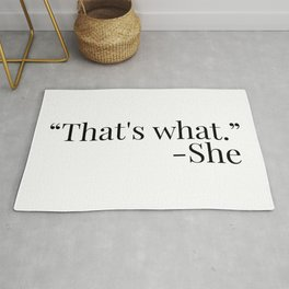 That's what she said Rug