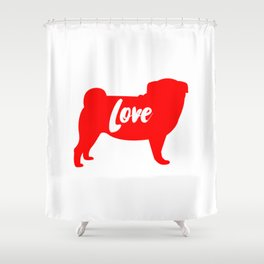 Pug love Shower Curtain
