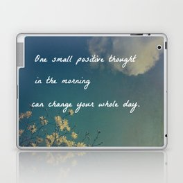 One Small Positive Thought in the Morning Laptop & iPad Skin