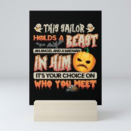 This Is Sailor Hold A Beast And Angel And A Mad Man In Him It's Your Choice On Who You Meet Halloween Mini Art Print