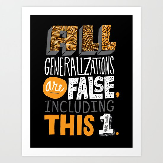 All Generalizations Art Print