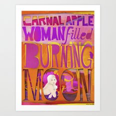 carnal apple, woman filled, burning moon Art Print