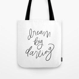 Dream Big Darling // in Black and White Tote Bag
