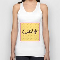 cunt Tank Tops featuring cunt life yellow by Andy Aidekman