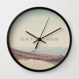 you are my greatest adventure ... Wall Clock