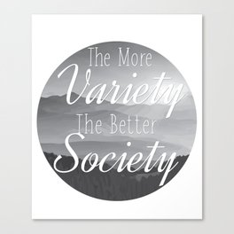 The more Variety the better Society Canvas Print