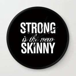 Strong is the New Skinny Typography Wall Clock