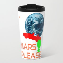 Mars Please Travel Mug