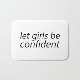Let Girls be Confident Bath Mat