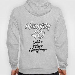 Naughty 40 Hoody