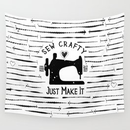 Sew Crafty - Just Make It - Do It Yourself - Wall Tapestry