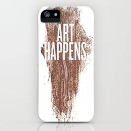 Art Happens iPhone Case