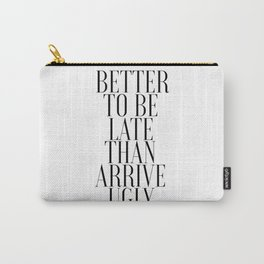 Printable Bathroom Art Better to Be Late Than To Arrive Ugly Bathroom Wall Decor Washroom Carry-All Pouch