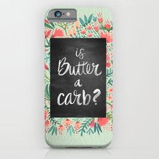 Is Butter a Carb? iPhone 6 Slim Case