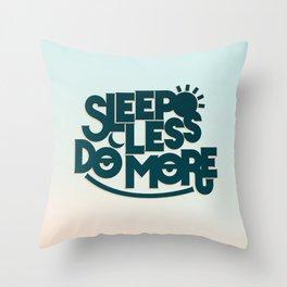 SLEEP LESS DO MORE Throw Pillow