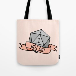 Well, Shit D20 Tote Bag
