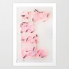 Enjoy life eat cake Art Print
