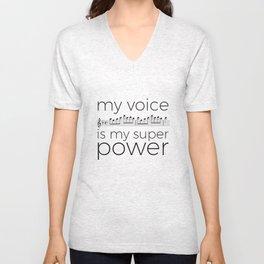 My voice is my super power (soprano, white version) Unisex V-Neck