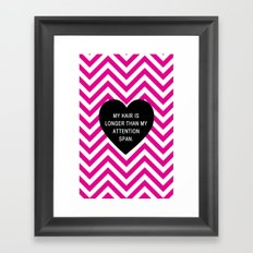 My hair is longer than my attention span. Framed Art Print