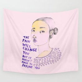 The Pain will Change You Wall Tapestry