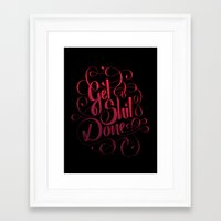 get shit done Framed Art Prints featuring Get Shit Done by Marie Zieger