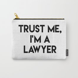 Trust me I'm a lawyer Carry-All Pouch