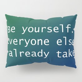 Be Yourself Pillow Sham