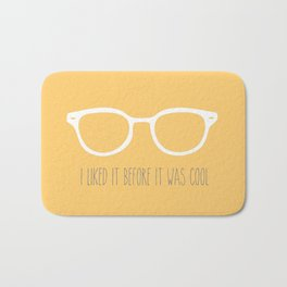 I liked it before it was cool Bath Mat