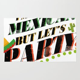 I'm Not Mexican But Let's Party Cinco De Mayo Funny Rug