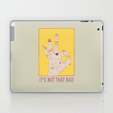 It's Not That Bad Laptop & iPad Skin