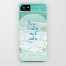 The Surf is Calling and I Must Go Slim Case iPhone (5, 5s)