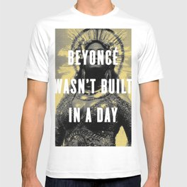 Bey Wasn't Built In A Day T-shirt