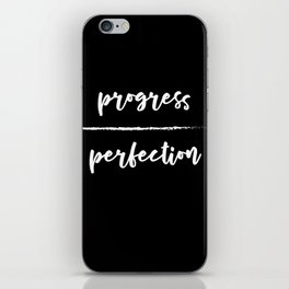 Progress Over Perfection - Black & White Phrase, Saying, Quote, Message iPhone Skin