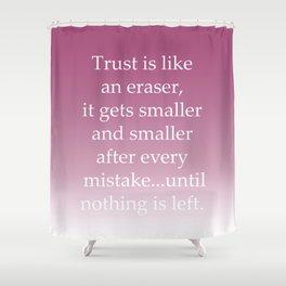 Trust Mistake Shower Curtain
