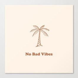 No Bad Vibes Canvas Print