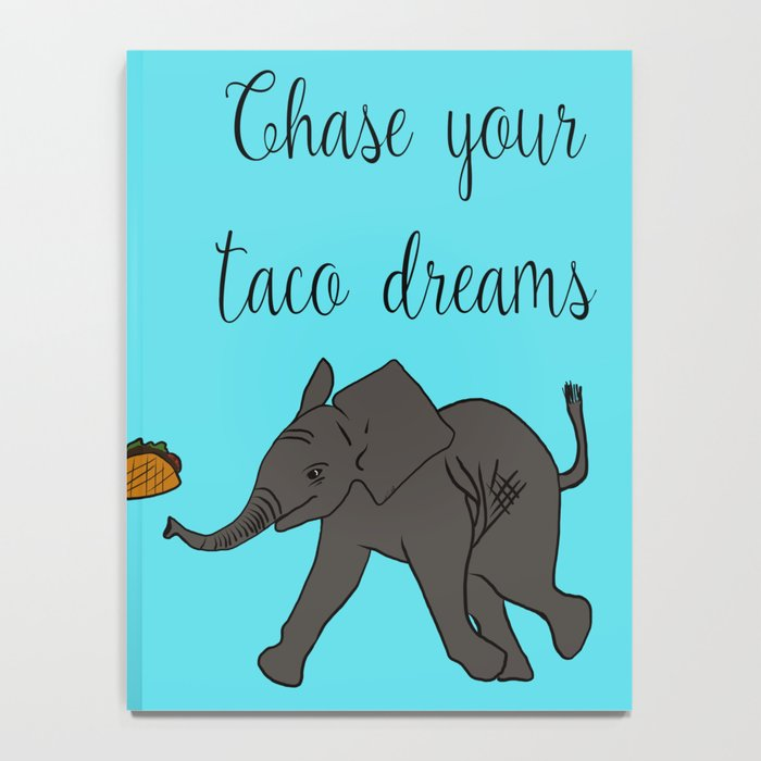 Baby Elephant Chase Your Taco Dreams! Notebook
