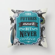 The Future's Near But Never Certain Throw Pillow