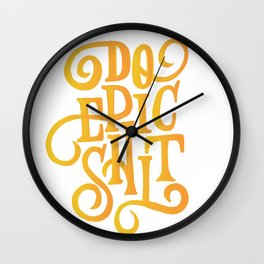 Do Epic Shit Quote Wall Clock