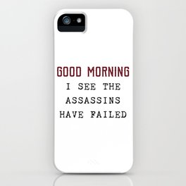 The Assassins Failed iPhone Case