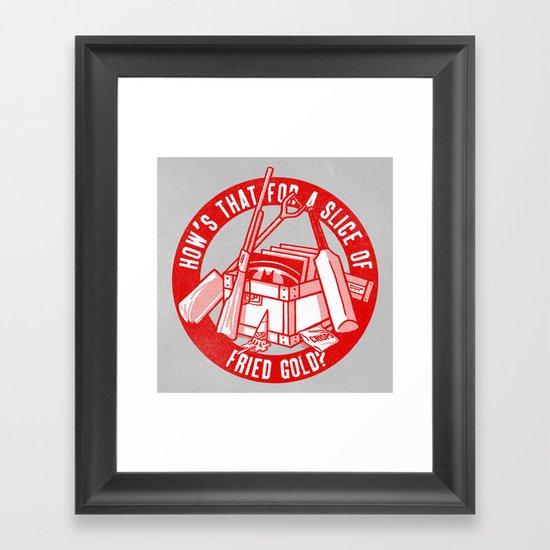 Fried Gold (red on you variant) Framed Art Print