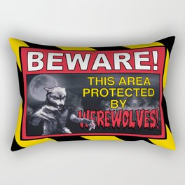 Beware! This Area Is Protected by Werewolves! Rectangular Pillow