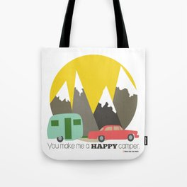 You Make Me a Happy Camper Tote Bag